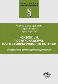 Konsorcjum, podwykonawstwo, użycie zasobów podmiotu trzeciego - Andrzela Gawrońska-Baran