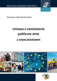 Umowa o zamówienie publiczne wraz z orzecznictwem - Klaudyna Saja-Żwirkowska