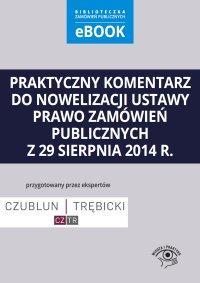 Praktyczny komentarz do nowelizacji ustawy prawo zamówień publicznych z 29 sierpnia 2014 r. - Piotr Trębicki