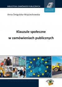 Klauzule społeczne w zamówieniach publicznych - Anna Śmigulska-Wojciechowska