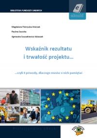 Wskaźnik rezultatu i trwałość projektu. 4 powody, dlaczego musisz o nich pamiętać - Magdalena Pokrzycka-Walczak