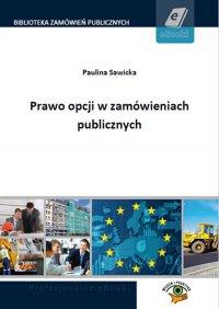 Prawo opcji w zamówieniach publicznych - Paulina Sawicka