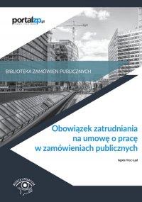 Obowiązek zatrudnia na umowę o pracę w zamówieniach publicznych - Opracowanie zbiorowe
