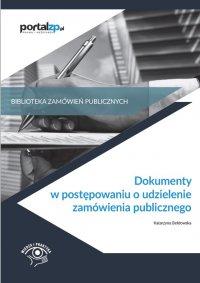 Dokumenty w postępowaniach o udzielenie zamówienia publicznego - Katarzyna Bełdowska
