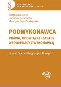 Podwykonawca – prawa, obowiązki i zasady współpracy z wykonawcą - Małgorzata Skóra