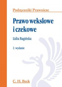 Prawo wekslowe i czekowe - Lidia Bagińska