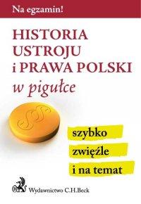 Historia ustroju i prawa Polski w pigułce - Aneta Gacka-Asiewicz