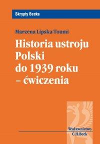 Historia ustroju Polski do 1939 r. - ćwiczenia - Marzena Lipska-Toumi