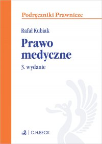 Prawo medyczne. Wydanie 3 - Rafał Kubiak