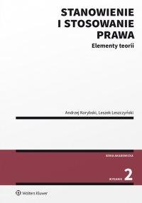 Stanowienie i stosowanie prawa. Elementy teorii. Wydanie 2 - Andrzej Korybski