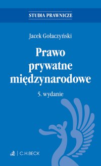 Prawo prywatne międzynarodowe. Wydanie 5 - Jacek Gołaczyński