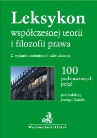 Leksykon współczesnej teorii i filozofii prawa. Wydanie 2 - Jerzy Zajadło