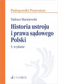 Historia ustroju i prawa sądowego Polski. Wydanie 5 - Tadeusz Maciejewski