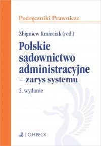 Polskie sądownictwo administracyjne - zarys systemu. Wydanie 2 - Zbigniew Kmieciak