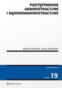 Postępowanie administracyjne i sądowoadministracyjne - Barbara Adamiak