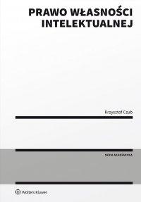 Prawo własności intelektualnej - Krzysztof Czub