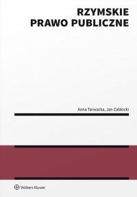 Rzymskie prawo publiczne - Anna Tarwacka