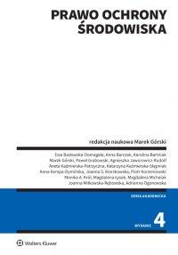 Prawo ochrony środowiska. Wydanie 4 - Marek Górski