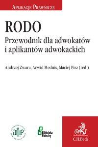 RODO. Przewodnik dla adwokatów i aplikantów adwokackich - Arwid Mednis