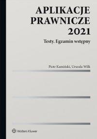 Aplikacje prawnicze 2021. Testy. Egzamin wstępny -