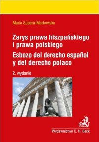 Zarys prawa hiszpańskiego i prawa polskiego. Esbozo del derecho espanol y del derecho polaco - Maria Supera-Markowska