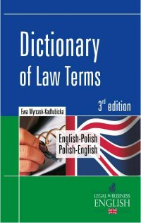 Dictionary of Law Terms. Słownik terminologii prawniczej English-Polish/Polish-English - Ewa Myrczek-Kadłubicka