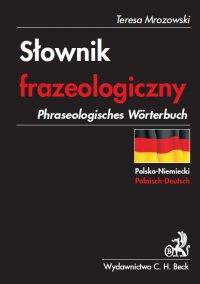 Słownik frazeologiczny polsko-niemiecki Phraseologisches Wörterbuch Polnisch-Deutsch - Teresa Mrozowski