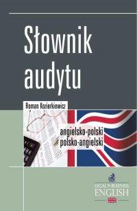 Słownik audytu. Angielsko-polski/Polsko-angielski - Roman Kozierkiewicz