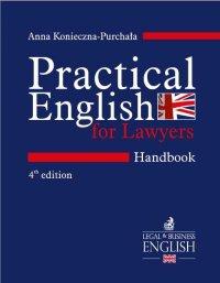 Practical English for Lawyers. Handbook. Język angielski dla prawników. Wydanie 4 - Anna Konieczna - Purchała