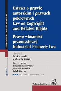 Ustawa o prawie autorskim i prawach pokrewnych. Prawo własności przemysłowej. Law of Copyright and Related Rights. Idustrial Property Law. Wydanie 2 - Ewa Kucharska