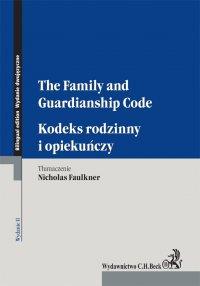 Kodeks rodzinny i opiekuńczy. The Family and Guardianship Code. Wydanie 2 - Nicholas Faulkner