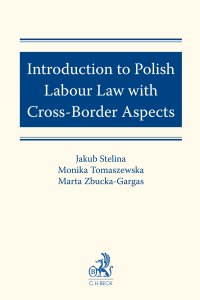 Introduction to Polish Labour Law with Cross-Border Aspects - Jakub Stelina