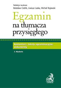 Egzamin na tłumacza przysięgłego. Komentarz, teksty egzaminacyjne, dokumenty - Bolesław Cieślik