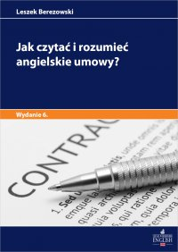 Jak czytać i rozumieć angielskie umowy? Wydanie 6 - Leszek Berezowski