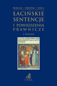 Łacińskie sentencje i powiedzenia prawnicze. Wydanie 3 - Krzysztof Burczak