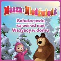Masza i Niedźwiedź - Bohaterowie są wśród nas - Wszyscy w domu - Animaccord Ltd