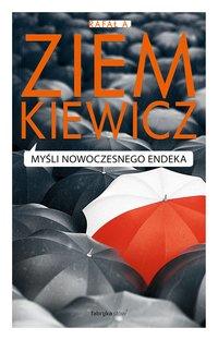 Myśli nowoczesnego endeka - Rafał A. Ziemkiewicz