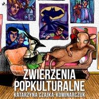 Zwierzenia popkulturalne - Katarzyna Czajka