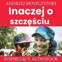 Inaczej o szczęściu - Andrzej Moszczyński