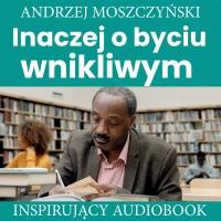 Inaczej o byciu wnikliwym - Andrzej Moszczyński