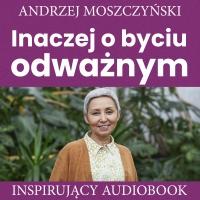 Inaczej o byciu odważnym - Andrzej Moszczyński