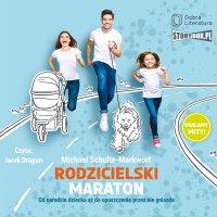 Rodzicielski maraton. Od narodzin dziecka aż do opuszczenia przez nie gniazda - Michael Schulte-Markwort
