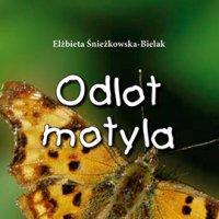 Odlot motyla - Elżbieta Śnieżkowska-Bielak