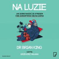 Na luzie - Brian King
