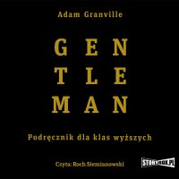 Gentleman. Podręcznik dla klas wyższych - Adam Granville