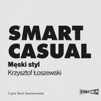 Smart casual. Męski styl - Krzysztof Łoszewski