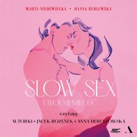 Slow sex. Uwolnij miłość - Hanna Rydlewska