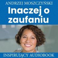 Inaczej o zaufaniu - Andrzej Moszczyński