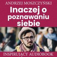 Inaczej o poznawaniu siebie - Andrzej Moszczyński