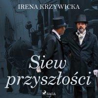 Siew przyszłości - Irena Krzywicka